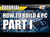 Newegg TV: How To Build a Computer - Part 1 - Choosing Your Components