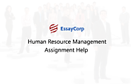 Human Resource Management Assignment Help By Expert Writers