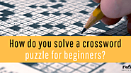 How do you solve a crossword puzzle for beginners?