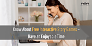 Know about free interactive story games – Have an enjoyable time