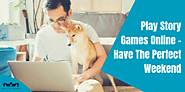 Play story games online – have the perfect weekend