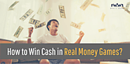How To Win Cash In Real Money Games? - WealthWords