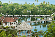 Get a Very Unusual View of Bali on Your Honeymoon | Bali Honeymoon Packages from India