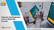 Empower your employees with an office 365 intranet