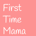 First Time Mama