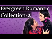 Best of Evergreen Romantic Songs - Jukebox 2 - Top 10 Old Hindi Romantic Songs