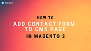 How To Add Contact Form To CMS Page In Magento 2? - Tigren