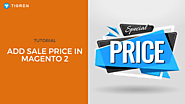 How To Add Sale Price for Products In Magento 2? (5 minutes) - Tigren