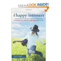 Elizabeth Wagele: The Happy Introvert: A Wild and Crazy Guide for Celebrating Your True Self