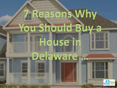 Reasons To Buy A Home in Delaware