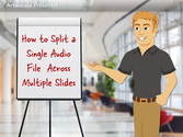 How to Split a Single Audio File Across Multiple Slides