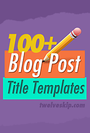 100+ Attention-Grabbing Blog Post Title Templates That Work