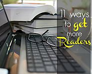 11 Ways to Get More Readers - Blogger 2 Business