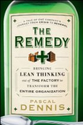 Gobierno de las TIC - Biblioteca - The Remedy: Bringing Lean Thinking Out of the Factory to Transform the Entire Orga...