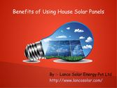 Benefits of using house solar panels