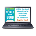 Mobile for Good: A Free How-To Fundraising Webinar for Nonprofits