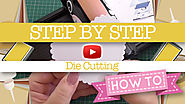 PAPERCRAFT BASICS: Step-by-Step #01 Using a die-cutting machine