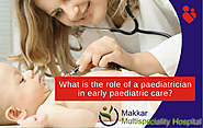 What is Pediatrics? – Makkar Multispeciality Hospital