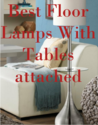 Best Floor Lamps With Tables Attached