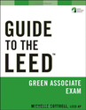 Guide to the LEED Green Associate Exam (Wiley Series in Sustainable Design)