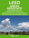 LEED Green Associate Exam Guide: Comprehensive Study Materials, Sample Questions, Mock Exam, Green Building LEED Cert...