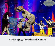 Circus 1903 - Southbank Centre - The European Premiere | reviews, cast and info | Regency House Hote: regencyhouseuk