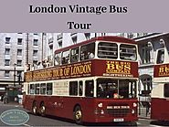 London Vintage Bus Tour - One of the best way to explore London | Regency House Hotel