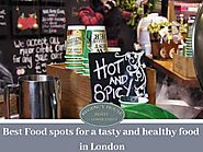 Best Food spots for a tasty and healthy food in London