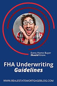 r/RealEstateBloggers - FHA Underwriting Guidelines That Home Buyers Should Know
