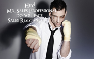 Hey Mr. Sales Professional, do you face Sales Resistance?
