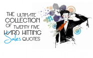 The Ultimate Collection of Twenty Five Hard Hitting Sales Quotes