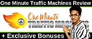 One Minute Traffic Machines Review + Best Review + Huge Bonus + OTO
