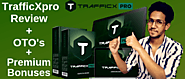 TrafficXpro Review + Exclusive BONUS : Create Automated Website