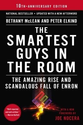 The Smartest Guys in the Room: The Amazing Rise and Scandalous Fall of Enron: Bethany McLean, Peter Elkind: 978159184...