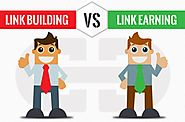 Link Building Vs Link Earning - Which One is More Effective? - Searchenginewings