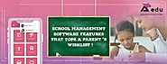 School Management Software Features that Tops a Parent's Wishlist! - JustPaste.it