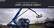 Why Is It Necessary To Obtain EWP Licence NSW?
