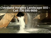 Cleveland Heights Landscape SEO - Call 330 595-9050
