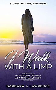 I Walk with a Limp: My Personal Journey as a Trauma Survivor