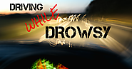Driving While Drowsy and its Effects on All of Us