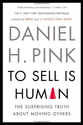 To Sell Is Human: The Surprising Truth About Moving Others: Daniel H. Pink: 9781594631900: Amazon.com: Books