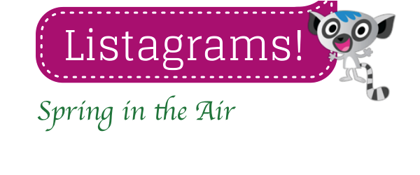 Headline for Listagrams from Listly #9 - Spring in the Air