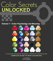 Color Secrets Unlocked • Vol 1 • Color Psychology and Meaning