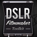 DSLR Filmmaker Toolkit