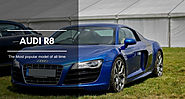 Audi R8 - The Most popular model of all time