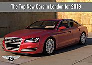 The Top New Cars in London for 2019