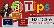 3 Tips To Kick Start A Successful Hair Care Cosmetics Business