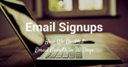 How We Doubled Email Signups in 30 Days