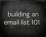 List Building 101: How to Build an Email List (And Make Money From It)