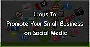5 Invaluable Ways To Promote Your Small Business on Social Media | eAskme | How to : Ask Me Anything : Learn Blogging...